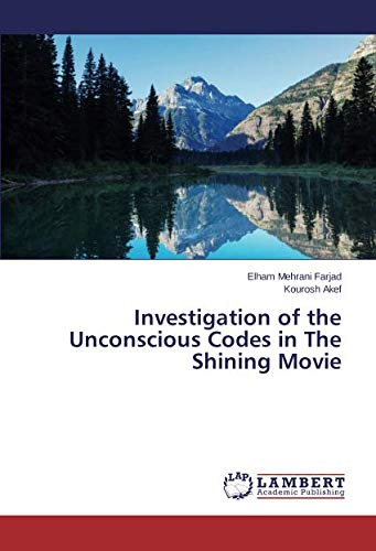 9783659507335: Investigation of the Unconscious Codes in The Shining Movie