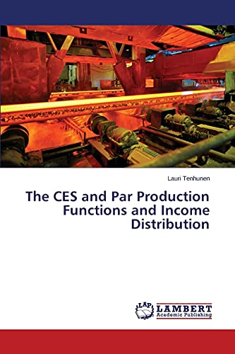The CES and Par Production Functions and Income Distribution: Tenhunen, Lauri