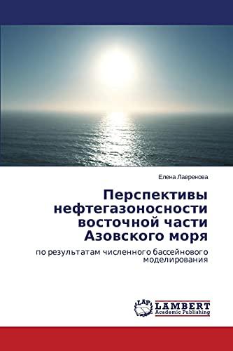 Perspektivy Neftegazonosnosti Vostochnoy Chasti Azovskogo Morya: Elena Lavrenova