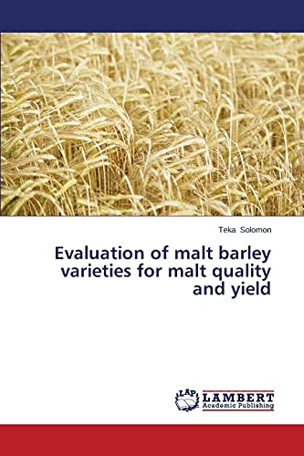 Evaluation of malt barley varieties for malt quality and yield: Teka Solomon