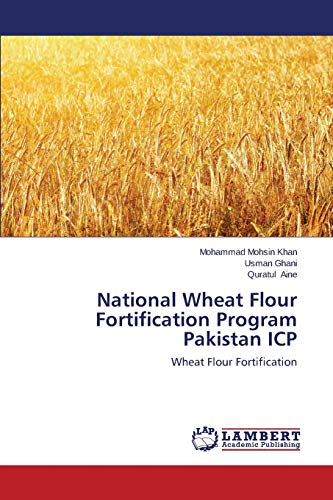 National Wheat Flour Fortification Program Pakistan Icp: Mohsin Khan Mohammad