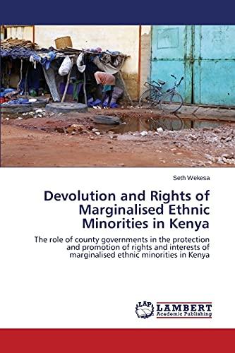 Devolution and Rights of Marginalised Ethnic Minorities in Kenya: Seth Wekesa