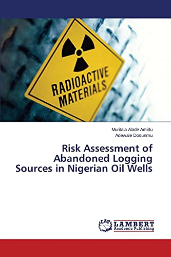 Risk Assessment of Abandoned Logging Sources in Nigerian Oil Wells: Muritala Alade Amidu