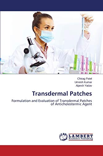 9783659510892: Transdermal Patches: Formulation and Evaluation of Transdermal Patches of Anticholestermic Agent