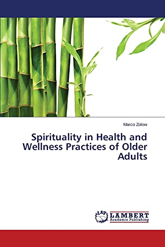Spirituality in Health and Wellness Practices of Older Adults: Marco Zolow