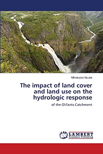The Impact of Land Cover and Land Use on the Hydrologic Response: Mthokozisi Ncube