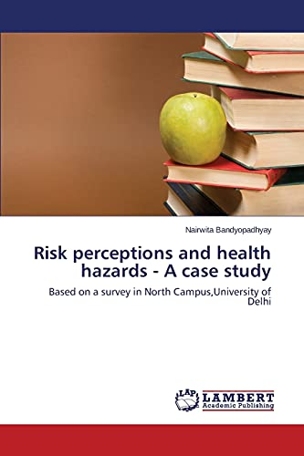 9783659515385: Risk perceptions and health hazards - A case study: Based on a survey in North Campus,University of Delhi