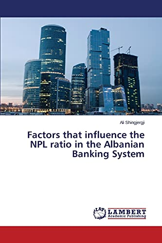 9783659515620: Factors that influence the NPL ratio in the Albanian Banking System