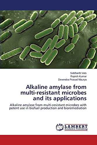 Alkaline Amylase from Multi-resistant Microbes and Its: Vats Siddharth, Kumar