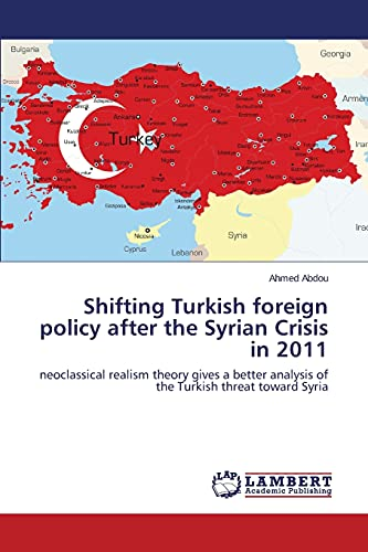 Shifting Turkish Foreign Policy After the Syrian Crisis in 2011: Ahmed Abdou