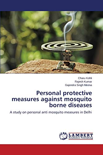 Personal Protective Measures Against Mosquito Borne Diseases: Kohli Charu (author),