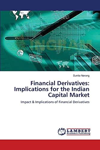Financial Derivatives: Implications for the Indian Capital: Narang, Sunita