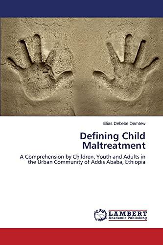 Defining Child Maltreatment: Elias Debebe Damtew