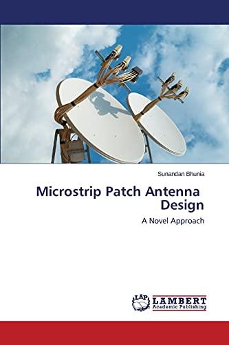Microstrip Patch Antenna Design: Sunandan Bhunia