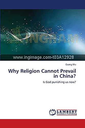 Why Religion Cannot Prevail in China?: Is: Wu, Guang