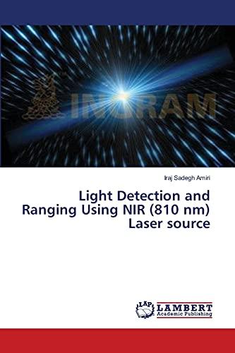 9783659519765: Light Detection and Ranging Using NIR (810 nm) Laser source