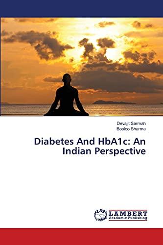 Diabetes And HbA1c: An Indian Perspective: Sarmah, Devajit /