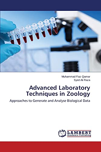 Advanced Laboratory Techniques in Zoology: Approaches to: Muhammad Fiaz Qamar