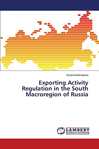 Exporting Activity Regulation in the South Macroregion of Russia: Victoria Batmanova