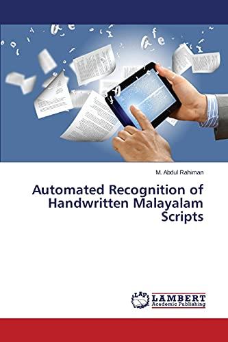 Automated Recognition of Handwritten Malayalam Scripts: M. Abdul Rahiman