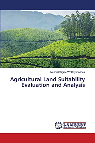 9783659522536: Agricultural Land Suitability Evaluation and Analysis
