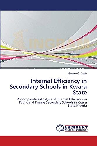 Internal Efficiency in Secondary Schools in Kwara: Gobir Belawu G.