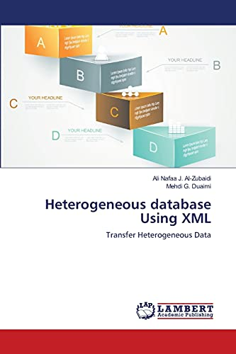 Heterogeneous Database Using XML: Ali Nafaa J. Al-Zubaidi