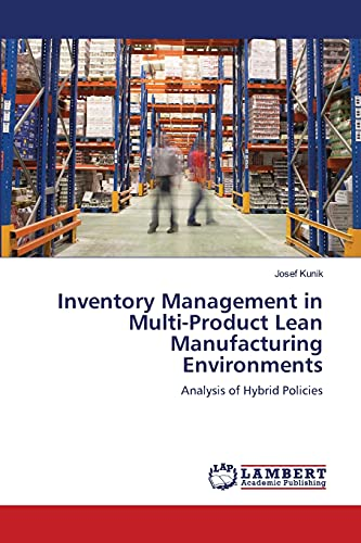 Inventory Management in Multi-Product Lean Manufacturing Environments: Josef Kunik