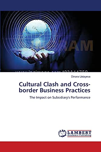 9783659527371: Cultural Clash and Cross-border Business Practices: The Impact on Subsidiary's Performance