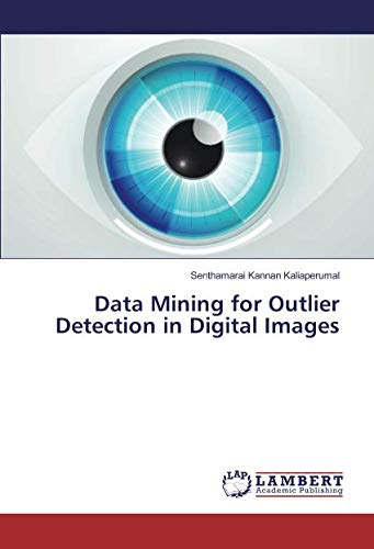 9783659527395: Data Mining for Outlier Detection in Digital Images