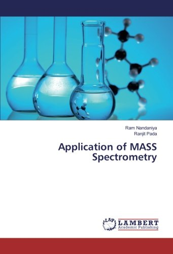 Application of MASS Spectrometry (Paperback): Ram Nandaniya, Ranjit Pada