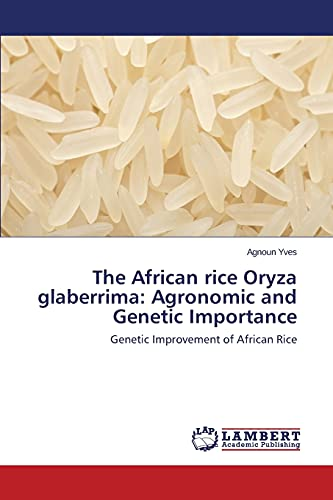 9783659533945: The African rice Oryza glaberrima: Agronomic and Genetic Importance: Genetic Improvement of African Rice