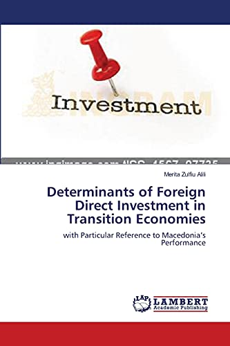 Determinants of Foreign Direct Investment in Transition: Merita Zulfiu Alili