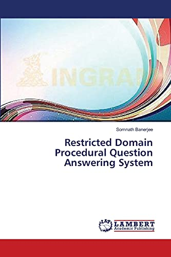 Restricted Domain Procedural Question Answering System: Somnath Banerjee