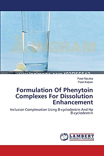 Formulation Of Phenytoin Complexes For Dissolution Enhancement: Maulika, Patel /