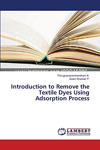 9783659537264: Introduction to Remove the Textile Dyes Using Adsorption Process