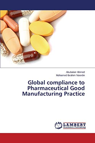 Global compliance to Pharmaceutical Good Manufacturing Practice: Abubaker Ahmed