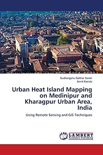 Urban Heat Island Mapping on Medinipur and: Saren, Sudhangshu Sekhar