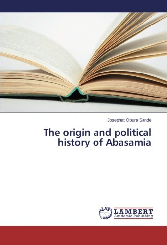 9783659540912: The origin and political history of Abasamia