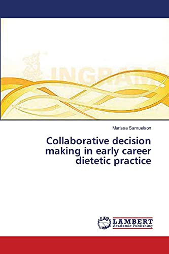 Collaborative decision making in early career dietetic practice: Marissa Samuelson