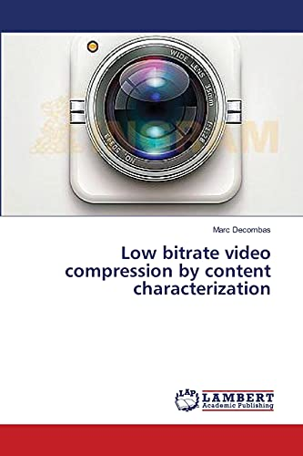 Low bitrate video compression by content characterization: Marc Decombas
