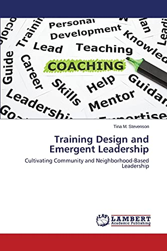 9783659542084: Training Design and Emergent Leadership: Cultivating Community and Neighborhood-Based Leadership