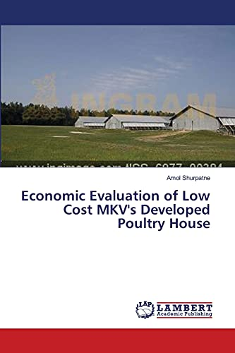 Economic Evaluation of Low Cost MKV s Developed Poultry House (Paperback): Amol Shurpatne