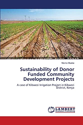 9783659543234: Sustainability of Donor Funded Community Development Projects: A case of Kibwezi Irrigation Project in Kibwezi District, Kenya