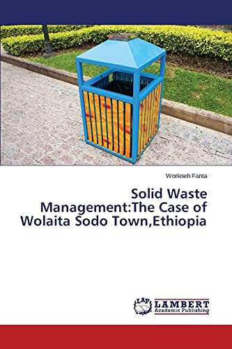 Solid Waste Management:The Case of Wolaita Sodo: Fanta, Workneh