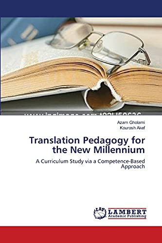 9783659547683: Translation Pedagogy for the New Millennium: A Curriculum Study via a Competence-Based Approach