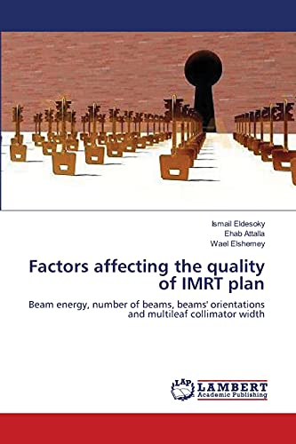 Factors affecting the quality of IMRT plan: Eldesoky, Ismail /
