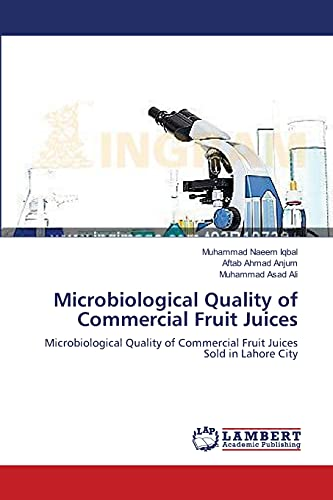 Microbiological Quality of Commercial Fruit Juices: Iqbal, Muhammad Naeem