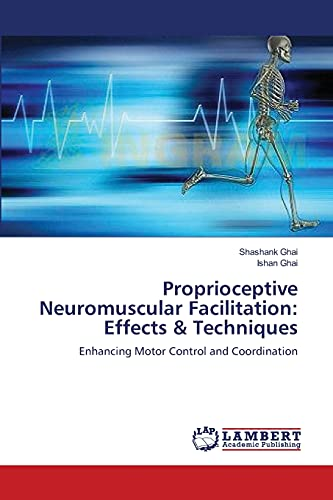 Proprioceptive Neuromuscular Facilitation: Effects & Techniques: Enhancing Motor Control and ...