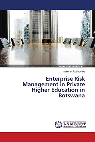 Enterprise Risk Management in Private Higher Education in Botswana: Norman Rudhumbu